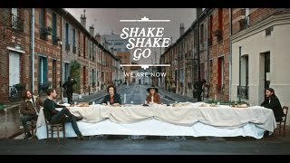 Shake Shake Go - We Are Now [OFFICIAL VIDEO]