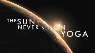 Sun Never Sets On Yoga - A 24-hour Journey of Sun Salutations Around the Globe