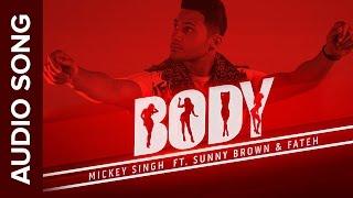 Body Full Audio Song | Mickey Singh