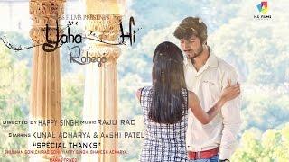 Yahan HI Rahega By   Kunal Acharya 2K15 Teaser