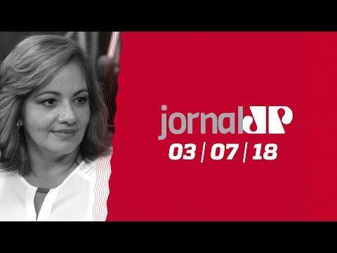 Jornal Jovem Pan - 03/07/2018