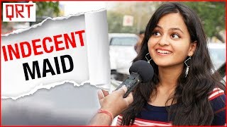 My MAID is Very Indecent | Funny Hindi comedy | Delhi Girls Vs Mumbai Girls | Quick Reaction Team