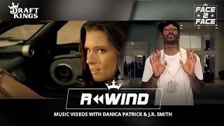 Face 2 Face with Danica and J.R. - Video Rewind