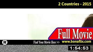 Watch: 2 Countries Full Movie Online