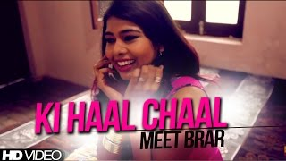 Ki Haal Chaal Meet Brar