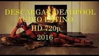 Como Descargar o ver DeadPool La pelicula 2016 Audio Latino/Y Castellano 720p HD