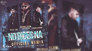 Ñengo Flow - No dice Na ft. Nicky Jam y Kendo Kaponi (Remix) [Official Audio]