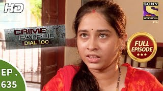 Crime Patrol Dial 100 - क्राइम पेट्रोल - Ep 635 - Full Episode - 20th October, 2017