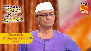 Your Favorite Character   Champaklal Misunderstands Jethalal   Taarak Mehta Ka Ooltah Chashmah