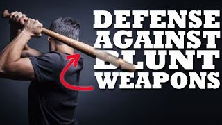 How to Defend Against a Bat or Blunt Weapons
