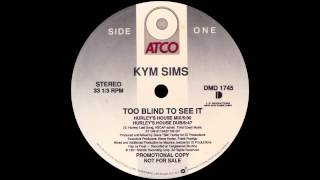 Kym Sims - Too Blind To See It (Hurley's House Mix) [1991]