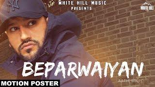 Beparwaiyan (Motion Poster) Aatif Majid   Releasing on 12th May   White Hill Music