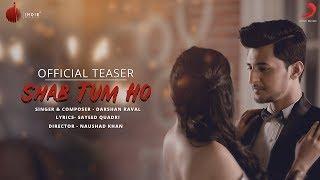 Shab Tum Ho   Official Teaser   Darshan Raval   Sayeed Quadri   Indie Music Label