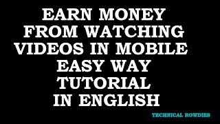 EARN MONEY FROM WATCHING VIDEOS IN MOBILE  EASY WAY TUTORIAL IN ENGLISH