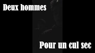 DEUX HOMMES POUR UN CUL SEC DE WHISKY COCA !  #1