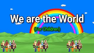 WE ARE THE WORLD WITH LYRICS  FOR CHILDREN
