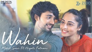 Mohit Ke StorySongs | SS 4 - Wahin | Mohit Gaur ft. Niyati Fatnani