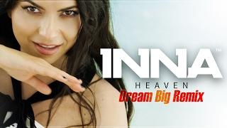 INNA - Heaven | Dream Big Remix