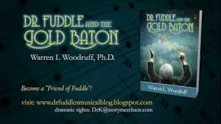 Dr. Fuddle and the Gold Baton by Warren Woodruff Book Trailer
