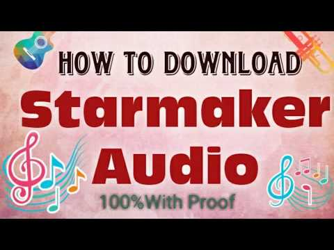 How to Download Starmaker Audio .. Easy Tricks