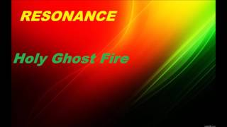 Resonance - Holy Ghost Fire