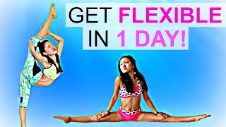 How to get FLEXIBLE in ONE DAY!