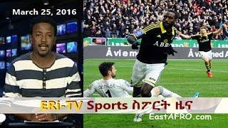 Eritrea ERi-TV Sports News (March 25, 2016)