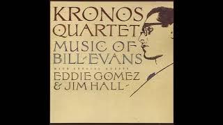 Kronos Quartet with Eddie Gomez & Jim Hall  — Music of Bill Evans (Full Album)