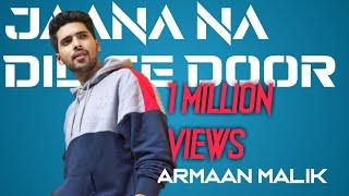 JANA NA DILSE DOOR Ft.Armaan Malik | HD VIDEO SONG | From #AMLWTOM Official