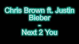 Chris Brown feat. Justin Beiber - Next_to_you next_2_you New English Song  (lyrics)