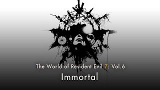 "Resident Evil 7: Vol.6 ""Immortal"""