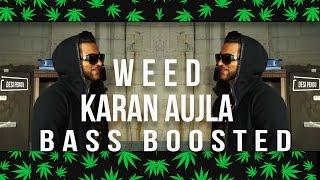 Weed (FULL SONG) *Bass Boosted* Karan Aujla | Deep Jandu | Elly Mangat | Brand New Punjabi Song 2017
