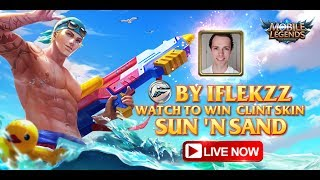 SUMMER VIBES! Mobile Legends Livestream + Sun 'n Sand Clint Skin Giveaway!