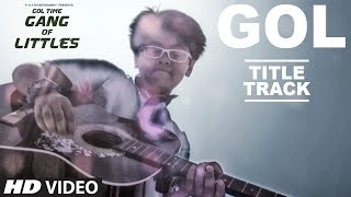 """Gol - Title Song ( Video ) 