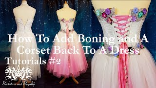 How To Add Boning & A Lace Up Back To A Dress - Tutorial by Rockstars and Royalty