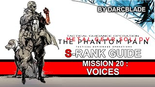 Mission 20 : Voices S Rank Guide - MGS5 TPP (No Trace)