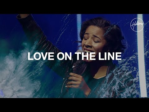Love On The Line - Hillsong Worship