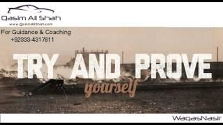 Prove Yourself | Qasim Ali Shah | Urdu/Hindi | WaqasNasir