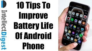 10 Awesome Tips & Tricks To Increase Battery Life of Android Smartphone | Intellect Digest