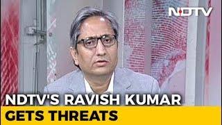 NDTV's Ravish Kumar On Facing Death Threats For His Reporting