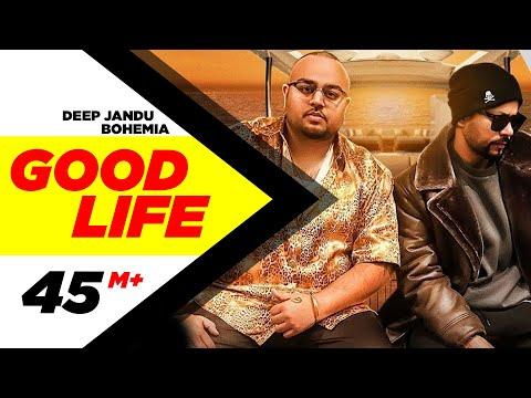 Xxx Mp4 Good Life Full Video Deep Jandu Feat Bohemia Sukh Sanghera Latest Punjabi Songs 2018 3gp Sex