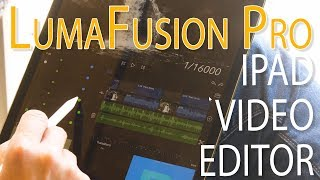 iPad Pro Video Editing - LumaFusion Review