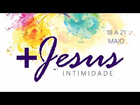 Mais Jesus Intimidade - 18/05/2017 Pr. Rafael Bello e Delino Marçal