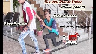 khaab by  Akhil Duo dance Video by D-Boy Sameer & Parshant