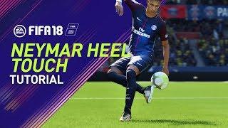 FIFA 18 | NEYMAR HEEL TOUCH TUTORIAL | PS4/XBOX ONE