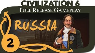 Civilization VI - Russia Gameplay - Ep. 2 | Civ 6 Full Release Let's Play
