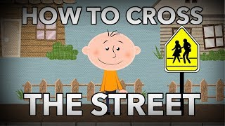 How to Cross the Street