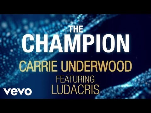 Carrie Underwood The Champion Official Lyric Video ft. Ludacris