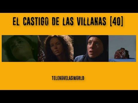 EL CASTIGO DE LAS VILLANAS PARTE 40 Edicion Especial 2
