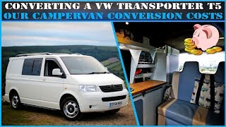 Converting a VW T5 Campervan  | How much it Costs and our Conversion Vanlife